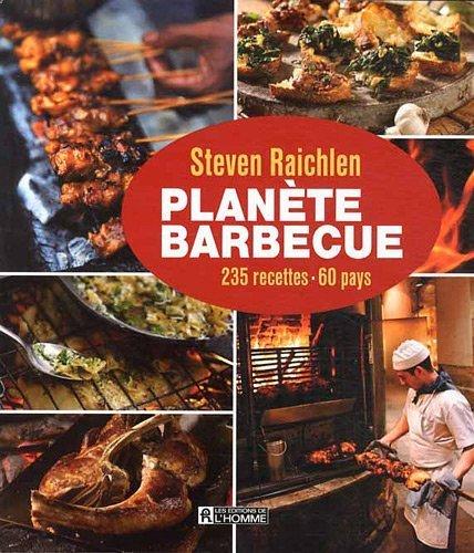 Planète barbecue : 235 recettes. 60 pays de Raichlen. Steven (2011) Broché