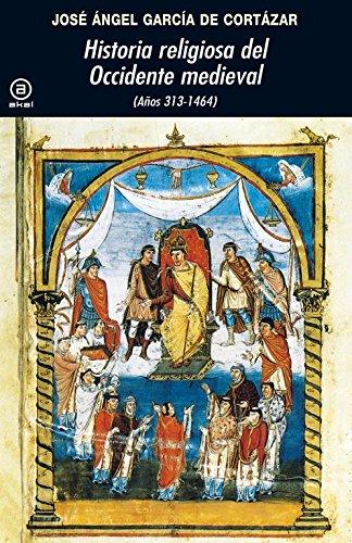 Historia religiosa del Occidente medieval: (Años 313-1464) (Universitaria)