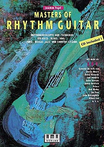 Master Gitarre (Masters of Rhythm Guitar: Rhythmuskonzepte und -Techniken für Rock-, Blues-, Soul-, Funk-, Reggae-, Jazz- und Country-Gitarre)