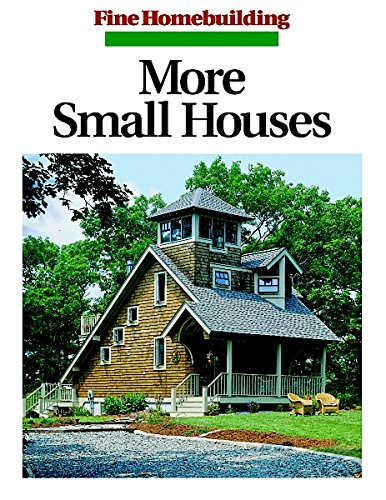 More Small Houses: Fine Homebuilding 'Great Houses'