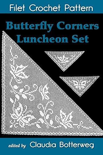 Butterfly Corners Luncheon Set Filet Crochet Pattern: Complete Instructions and Chart (English Edition) Filet-set
