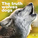 The truth about wolves and dogs - Dispelling the myths of dog training