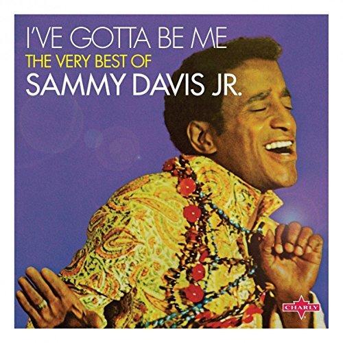I've Gotta Be Me by Sammy Davis Jr.