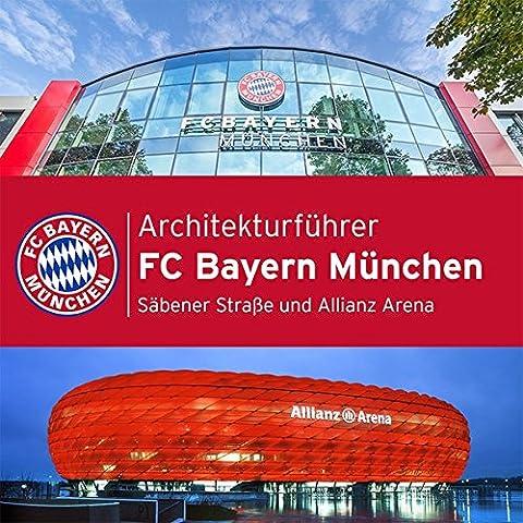 Architekturführer - FC Bayern München: Säbener Straße und Allianz Arena (Architectura Kotyrba)