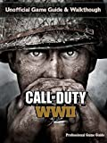 CALL OF DUTY: WW2 GAME GUIDE: The Best Strategy Guide: TIPS, TRICKS AND MORE... (English Edition)