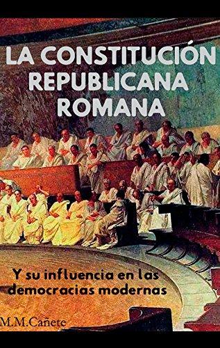 La República romana: Constitución, instituciones e influencia en las democracias modernas (Spanish Edition)