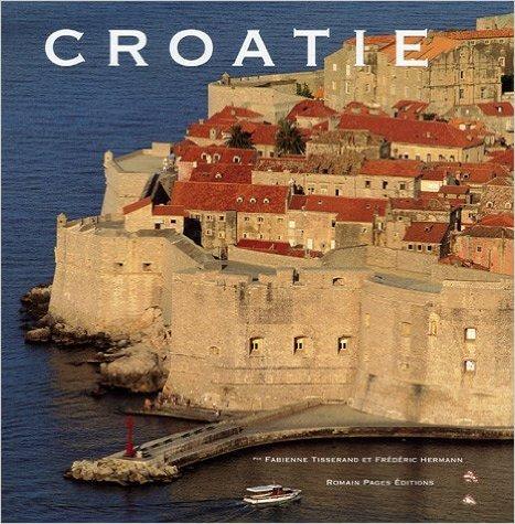 Croatie de Fabienne Tisserand,Frédéric Hermann ( 28 septembre 2005 )
