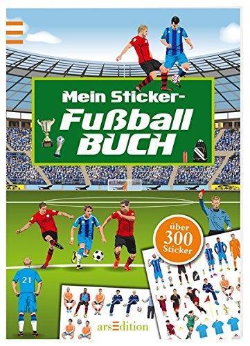 Meine Fußball-Sticker: Ein Stickerbuch mit über 300 Stickern (Mein Stickerbuch)