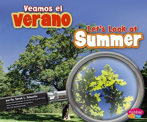 Veamos el Verano/ Let's Look at Summer (Pebble Plus Bilingual: Investiga las Estaciones/ Investigate the Seasons) por Sarah L. Schuette
