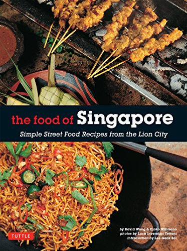 the-food-of-singapore-simple-street-food-recipes-from-the-lion-city