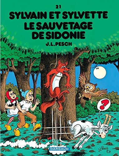 Sylvain et Sylvette - tome 21 - Sauvetage de Sidonie (Le)