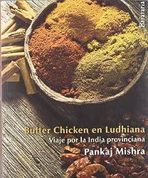 Butter chicken en Ludhiana : viaje por la India provinciana (Bárbaros, Band 75)