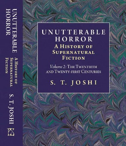 Unutterable Horror: v. 2: The History of Supernatural Fiction (Twentieth and Twenty-first Centuries)