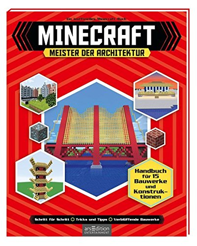Minecraft - Meister der Architektur: Handbuch für 15 Bauwerke und Konstruktionen