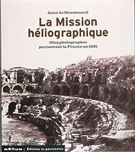 La Mission héliographique par  Anne de Mondenard