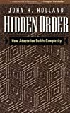 Hidden Order: How Adaptation Builds Complexity (Helix Books) by Holland, John (1996) Paperback