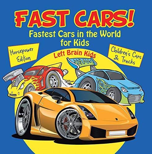 Fast Cars! Fastest Cars In The World For Kids: Horsepower Edition - Children's Cars & Trucks por Left Brain Kids epub