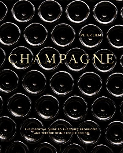 Champagne: The Essential Guide to the Wines, Producers, and Terroirs of the Iconic Region (English Edition)