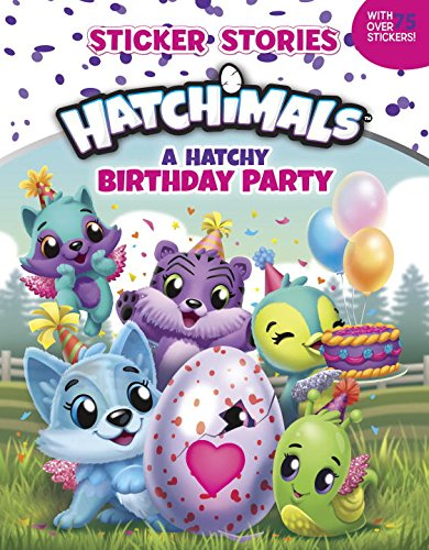 A Hatchy Birthday Party (Sticker Stories) (Hatchimals)