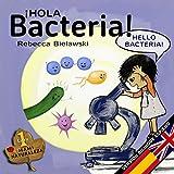 Hola bacteria - Hello Bacteria: Version bilingue Espanol/Ingles (La serie bilingue MAMI NATURALEZA Book 1)