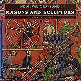 Masons and Sculptors (Medieval Craftsmen)