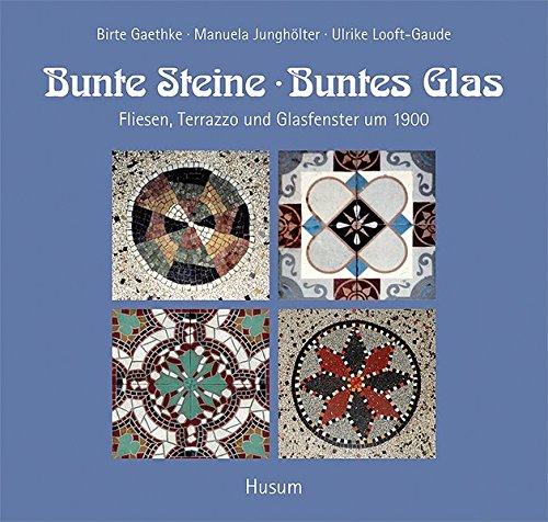 Glas: Fliesen, Terrazzo und Glasfenster um 1900 ()