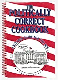 The politically correct cookbook: A kitchen guide for the 90's [Spiralbindung...