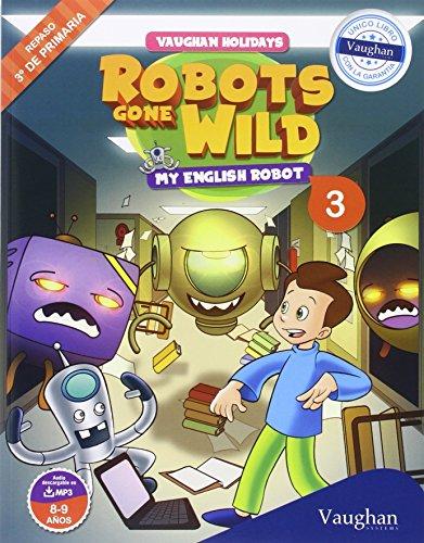 Vaughan Holidays 3º de Primaria: Robots Gone Wild - 9788415978848