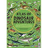 Atlas of Dinosaur Adventures: Step Into a Prehistoric World: 1