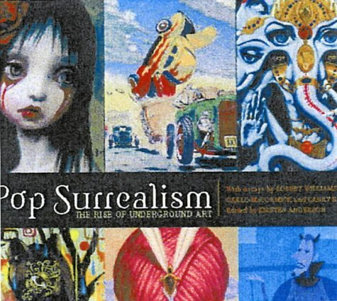 Pop Surrealism: The Rise of Underground Art by Kristen Anderson (Editor) (1-Jan-2005) Hardcover