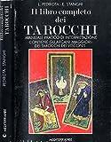 il libro completo dei tarocchi. Manuale pratico di interpretazione.