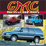 GMC: The First 100 Years by John Gunnell (2002-03-24)