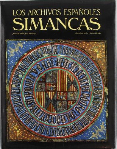 Los Archivos Españoles. Simancas (Archivos Europeos) por José Luis Rodríguez de Diego