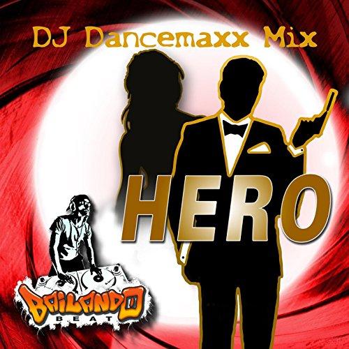 Hero (DJ Dancemaxx Mix) (DJ Da...