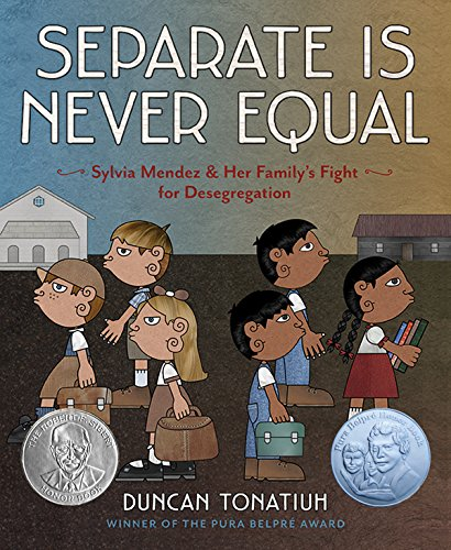 Separate Is Never Equal: The Story of Sylvia Mendez and Her Famil: The Story of Sylvia Mendez and Her Family (Jane Addams Award Book (Awards))