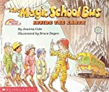 The Magic School Bus Inside the Earth (Magic School Bus (Pb)) by Joanna Cole (1989-05-01)