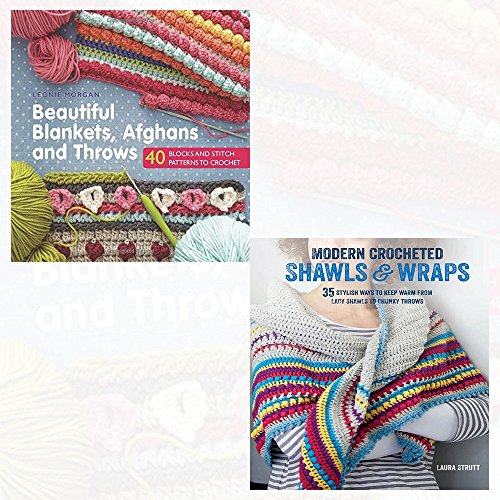Beautiful Blankets, Afghans and Throws and Modern Crocheted Shawls and Wraps 2 Books Collection Set - 35 stylish ways to keep warm from lacy shawls to chunky throws