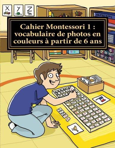 Cahier Montessori 1 de vocabulaire, à partir de 6 ans: Collection cahiers Montessori
