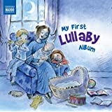 My First Lullaby Album (Naxos: 8578213)