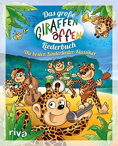 Das große Giraffenaffen-Liederbuch: Die besten Kinderlieder-Klassiker