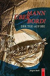 Mann über Bord!: Der Tod auf See