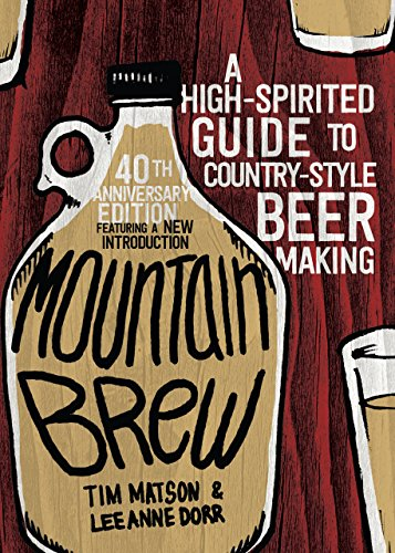 Mountain Brew: A High-Spirited Guide to Country-Style Beer Making (English Edition)