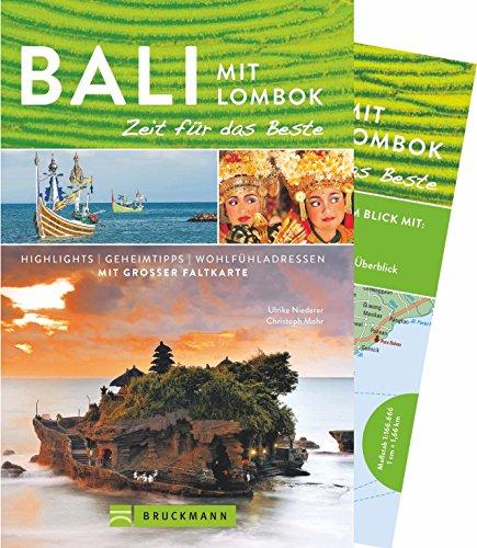 Bali und Lombok Reiseführer – Zeit für das Beste: Highlights und Geheimtipps. Sehenswürdigkeiten in Indonesien zum Tauchen, Surfen und für Familien mit Kindern. Mit Faltkarte zum Herausnehmen. Indischer Ozean Tauchen