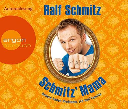 Schmitz' Mama: Andere haben Probleme, ich hab' Familie