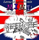 Lerne Englisch mit Mimi: Mimi macht sich schmutzig. Ein Bilderbuch auf Englisch/Deutsch mit Vokabeln (Mimi de-eng 4)