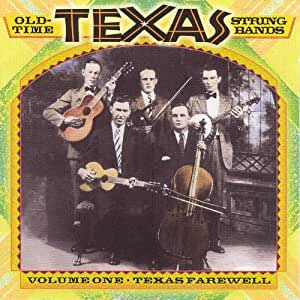 Various Texas Farewell Texas Fiddlers 1922 1930