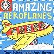 Amazing Machines: Amazing Aeroplanes