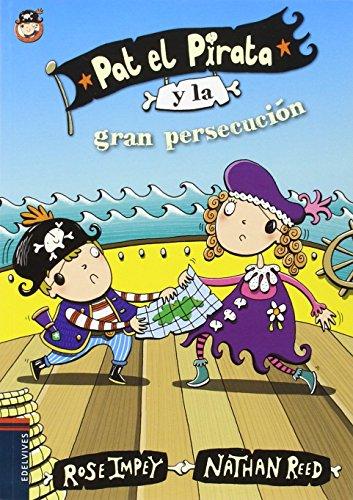 Pat el Pirata y la gran persecución (Colección: Pat el Pirata)