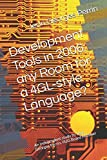 Development Tools in 2006: any Room for a 4GL-style Language?: An independent study by Jean Georges Perrin, IIUG Board Member