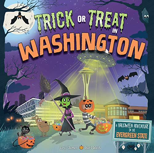 Trick or Treat in Washington: A Halloween Adventure in the Evergreen State (Die Geschichte Von Amerika In Halloween)